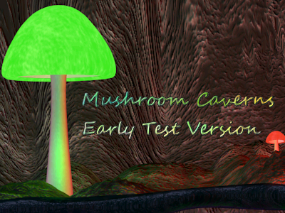 Mushroom Caverns - Early Test Release!